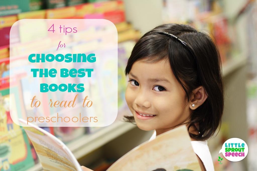 4 Tips for Choosing the Best Books to Read to Preschoolers