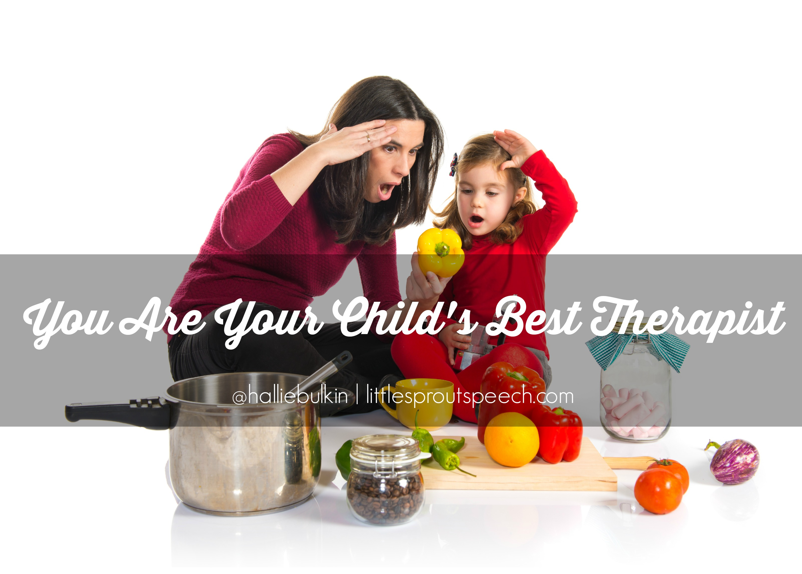 You are  your child's best therapist!