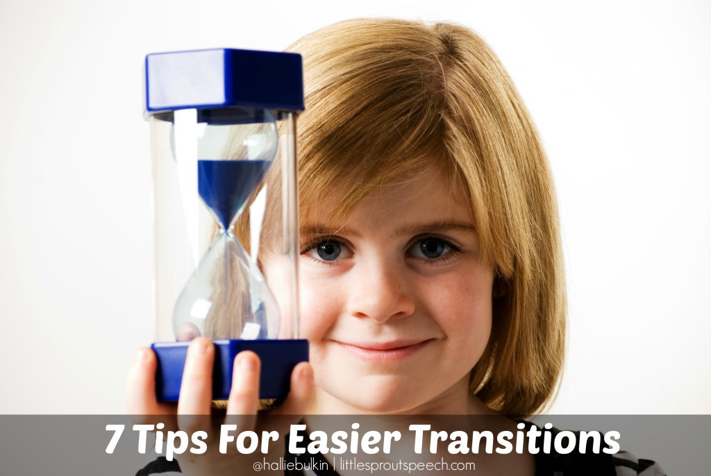 7 Tips For Easier Transitions
